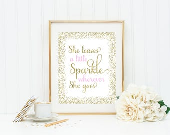 She Leaves A Little Sparkle Wherever She Goes, Baby Girl Nursery Print, Sparkle Print, Pink Nursery Decor, Glitter Prints, Sparkle Quote