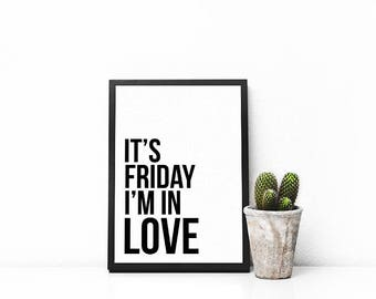 It's Friday I'm In Love | A5 | A4 | Print | Monochrome | Typography | Nordic | Scandi | Home Decor | Nursery | Birthday |