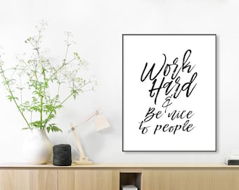 Work Hard and be Nice to People Typography Poster,Office Art, Graduation Gift, Inspirational Poster, Scandinavian Print, Printable Quote