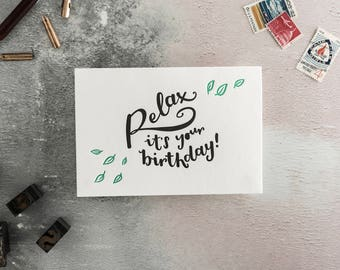 Relax It's Your Birthday Letterpress Birthday Card