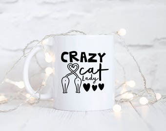 Crazy Cat Lady, Cat Mug, Funny Cat Gift, Present, Gift for Cat Mom, Cat Owner, Kitten, Mug, Coffee Mug, Custom Mug, Cat Lover, Funny Cat Mug