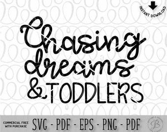 Chasing Dreams & Toddlers SVG, Mom svg, mom life svg, toddlers svg, funny svg, svg files for cricut, svg, svg files