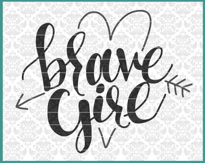 CLN0557 Brave Girl Heart Arrow Little Child Hand Lettered SVG DXF Ai Eps PNG Vector Instant Download COmmercial Cut File Cricut Silhouette