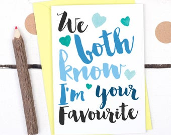I'm Your Favourite Dad Card - Funny Father's Day Card - Birthday Card For Dad - Card for Dad - Father's Day Thank You Card - Funny Card