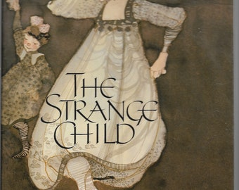 The Strange Child by E.T.A.Hoffmann, illustrated by Lisbeth Zweiger