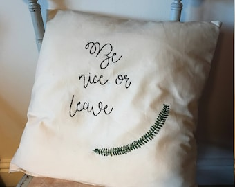 Be Nice or Leave Cushion