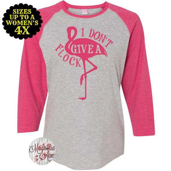 I Don't Give A Flock Shirt, Women's Baseball Raglan Shirt, Flamingo Top, Plus Size Flamingo, Plus Size Shirt, Plus Size Clothing, Flamingo