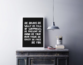 Be Brave Be You, Typography Print, Inspirational Poster, Wall Art, Positive Quotes, Positive Print, Typographic Poster, Office Poster, 8x10