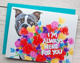 Sympathy Dog Card - Sorry For Your Loss Card - Boston Terrier Pet Card - Thinking of You - Here For You