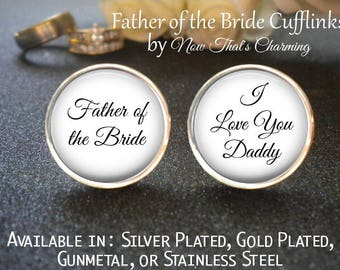 SALE! Father of the Bride Cufflinks - Personalized Cufflinks - Father of the Bride - I Love You Daddy- Cyber Monday