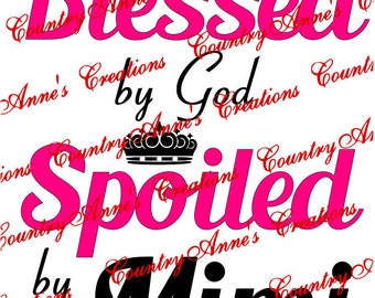 "SVG PNG DXF Eps Ai Wpc Cut file for Silhouette, Cricut, Pazzles, ScanNCut ""Blessed by God spoiled by Mimi"" svg"