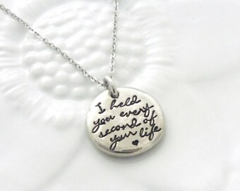 I Held You Every Second of Your Life Necklace - Angel Mom Necklace - Baby Loss Necklace - Grieving Mother Necklace - Hand Stamped Jewelry
