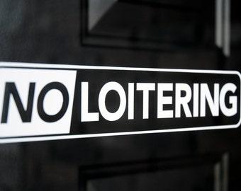 No Loitering - Vinyl Decal