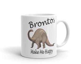 Brontos Make Me Happy Mug  - 11 oz. or 15 oz.