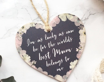 I'm as lucky as can be for the world's best Mum belongs to me. Floral wooden heart plaque. Mothers Day gift
