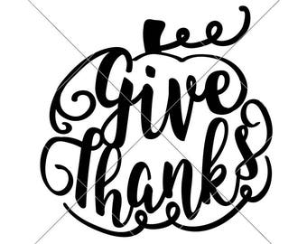 Give Thanks Pumpkin Thanksgiving Fall SVG Dxf Png Files For Cutting Machines Like Silhouette Cameo And