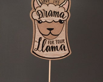 Handmade Llama Posecards™ Save the Drama for your Llama Photo Prop/Greeting Card