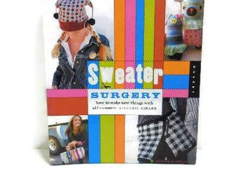 Make New Things With Old Sweaters  | How To Hardcover Book | Sweater Surgery