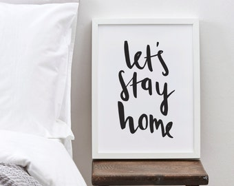 Lets stay home Print - Hand drawn romantic typographic poster - quote wall art