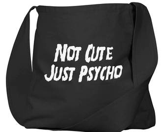 Not Cute Just Psycho Black Organic Cotton Slouch Bag