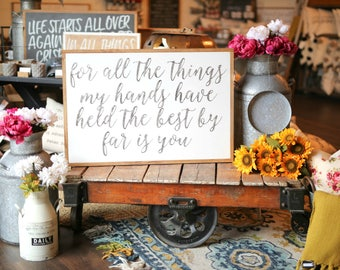 2'X3' For All The Things My Hands Have Held The Best By Far Is You Framed Wood Sign