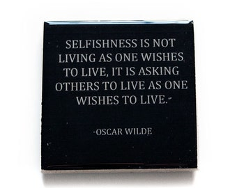 OSCAR WILDE Selfishness Quote Coaster (1 Black and White Stone Coaster) Literature Quote Decor