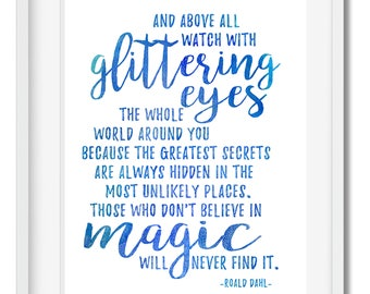 Roald Dahl |Quote | Watch with glittering eyes | magic | watercolor | INSTANT DOWNLOAD | 8x10