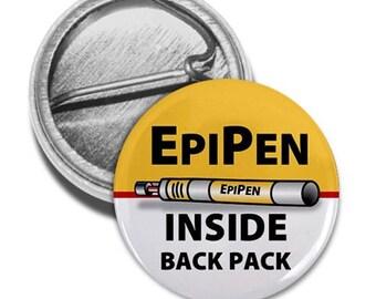 EPIPEN INSIDE Back Pack Medical Alert Pinback Button Badge (Choose Size)