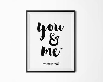 You and me against the world Printable art Scandinavian poster Modern art Minimal art Nordic decor You and I Typography