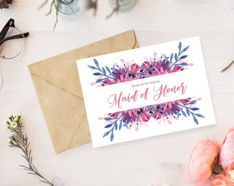 Watercolor Floral Thank You for Being My Maid of Honor Printable /Maid of Honor / Thank you Card / Bridal Party Thank You / Digital Download