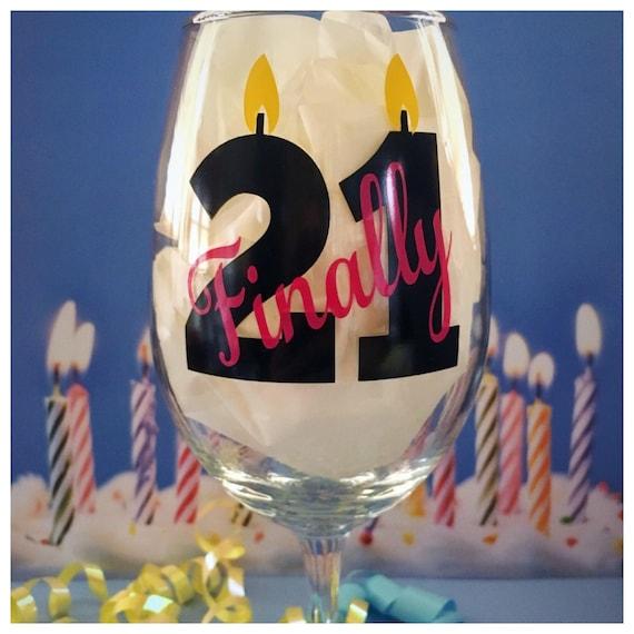 Finally 21 Wine Glass 21st Birthday Wine Glass Finally