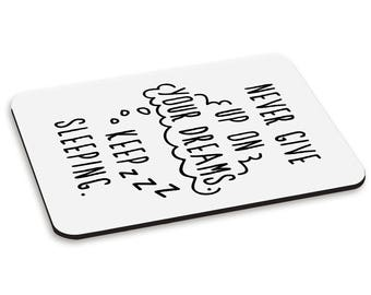 Never Give Up On Your Dreams Keep Sleeping PC Computer Mouse Mat Pad