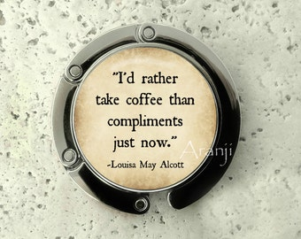 I'd rather take coffee than compliments purse hanger, tabletop purse hanger, purse hanger, quote purse hook, literature purse hanger,