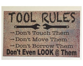 Tool Rules Sign Man Shed Hanging or Plaque Large and Small Sizes