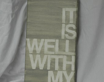 it is well. 7x14. light shades of grey. hand painted canvas.