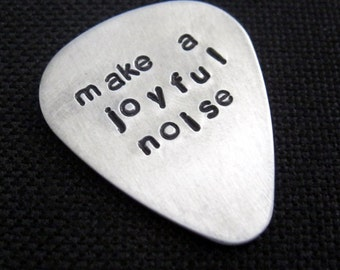 make a joyful noise...  customized / personalized handstamped aluminum guitar pick