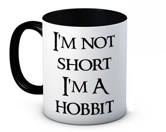 I'm not short, I'm a Hobbit - Funny Coffee Tea Mug