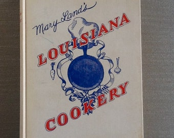 Southern Cookbook 1954 1st Ed Mary Land's Louisiana Cookery Creole Cajun Cooking Cuisine Vintage Cook Book New Orleans Food Vintage Classic