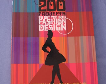 200 Projects to Get You Into Fashion Design by Fitzgerald & Grandon