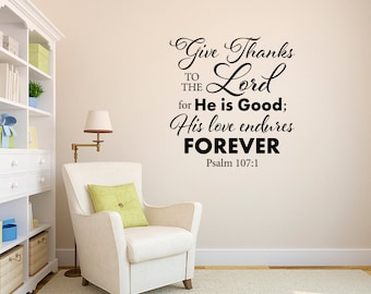 Give Thanks to the Lord Wall Decal - Bible Verse Quote - Christian Decor - Psalm 107:1