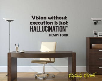 Henry Ford Quote - Vision without execution is just hallucination -  Wall decal quote - Home Decor - Quote Decal - Inspirational Decal