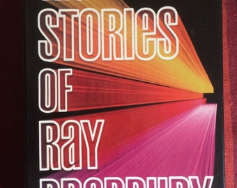 The Stories of Ray Bradbury First Edition