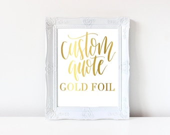 Custom Gold Foil Print // 8x10 // Hand Lettered Calligraphy Quote //