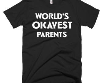 Parents T Shirt - Parents Gifts - Gift for Parents - Best  Gift for Parents - World's Okayest Best Parents Tee - Funny Gift For Parents Tees