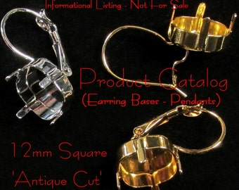 PRODUCT CATALOG - Earring Bases & Pendant Settings for 12mm Square(Antique Cut) - 08.07.15 - QF