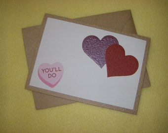 You'll Do Humorous Valentine's Day Card, Funny Valentine - Recycled Embossed Kraft Paper Blank Card, Greeting Card