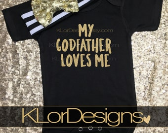 My Godfather Loves Me, God daughter gift, baby girl bodysuit, godfather gift, Goddaughter gift, godfather, god child gift, baptism present