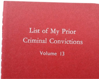 Criminal Convictions - Small Funny Letterpress Notebooks, Jotters, Cahiers, Mini Journals - Ruled A6 Pocket Notebooks