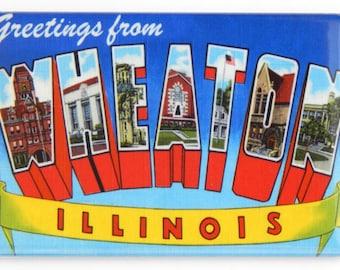 Greetings from Wheaton Illinois Fridge Magnet