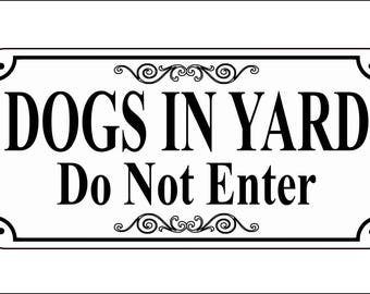 """5.75"""" x 11.75"""" Dogs In Yard Keep Do Not Enter sign - FREE SHIPPING"""